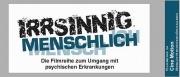 """18.10.. - Filmreihe """"Irrsinnig Menschlich"""""""